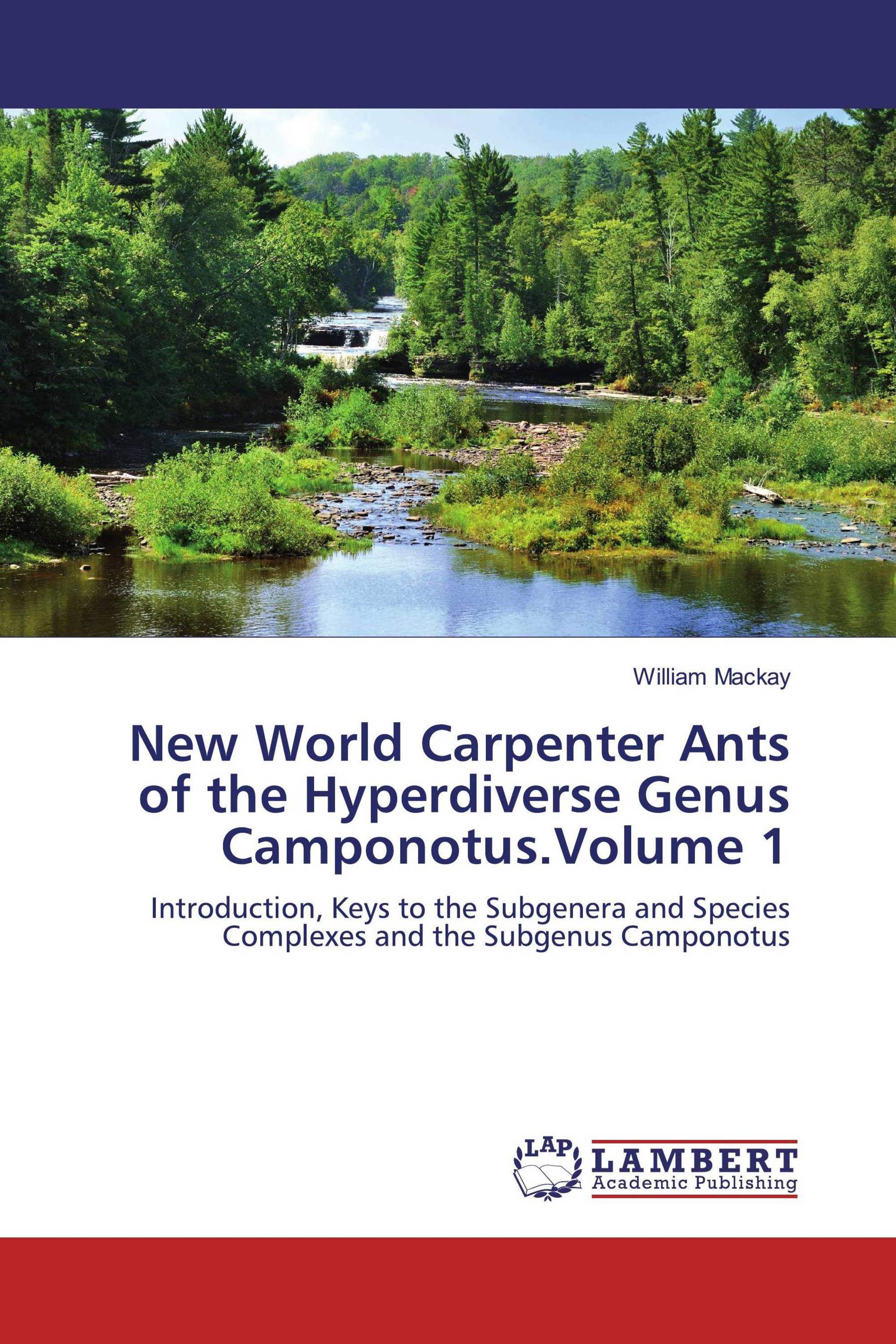 New World Carpenter Ants of the Hyperdiverse Genus Camponotus.Volume 1