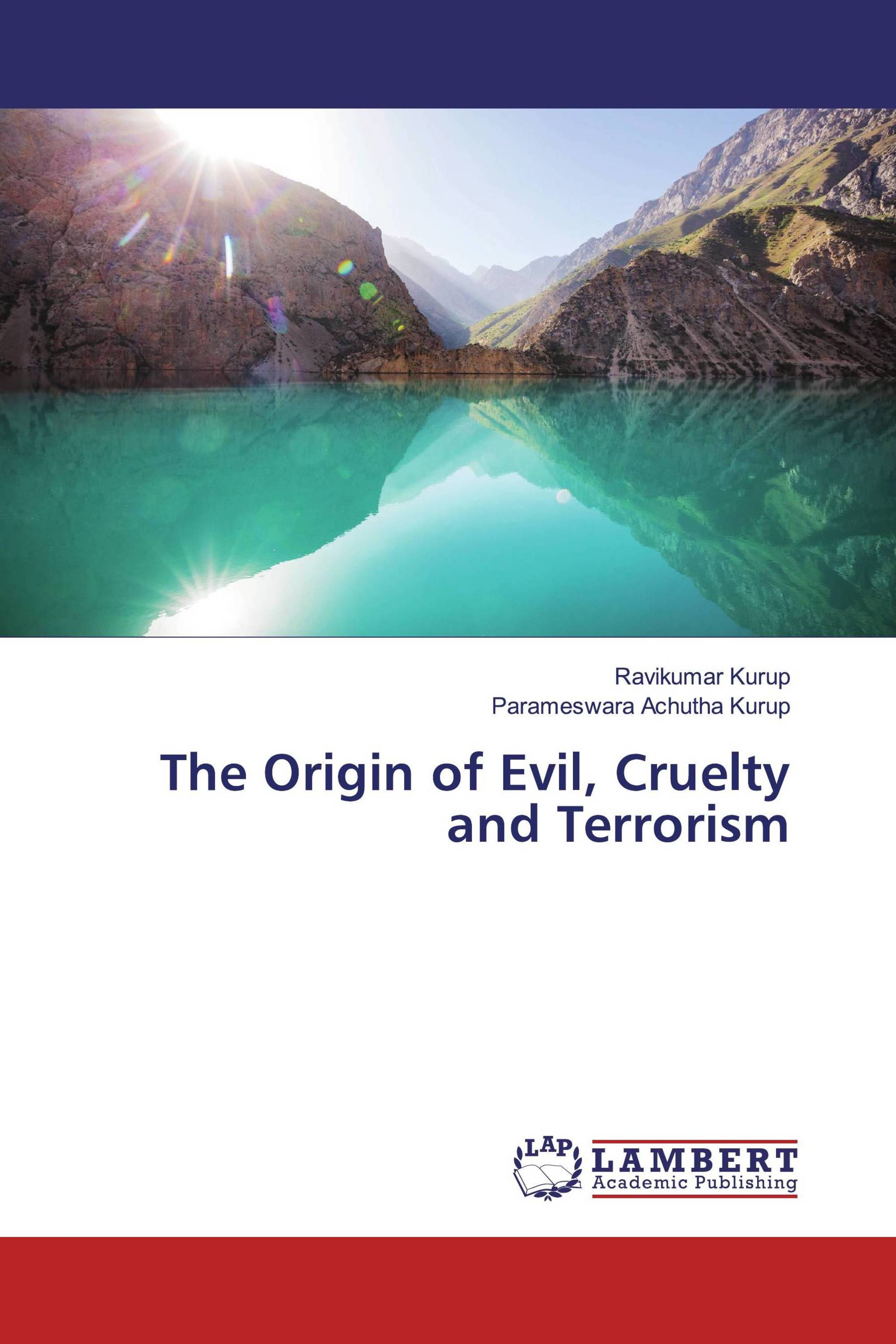 The Origin of Evil, Cruelty and Terrorism