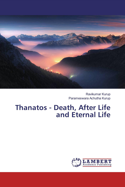 Thanatos - Death, After Life and Eternal Life