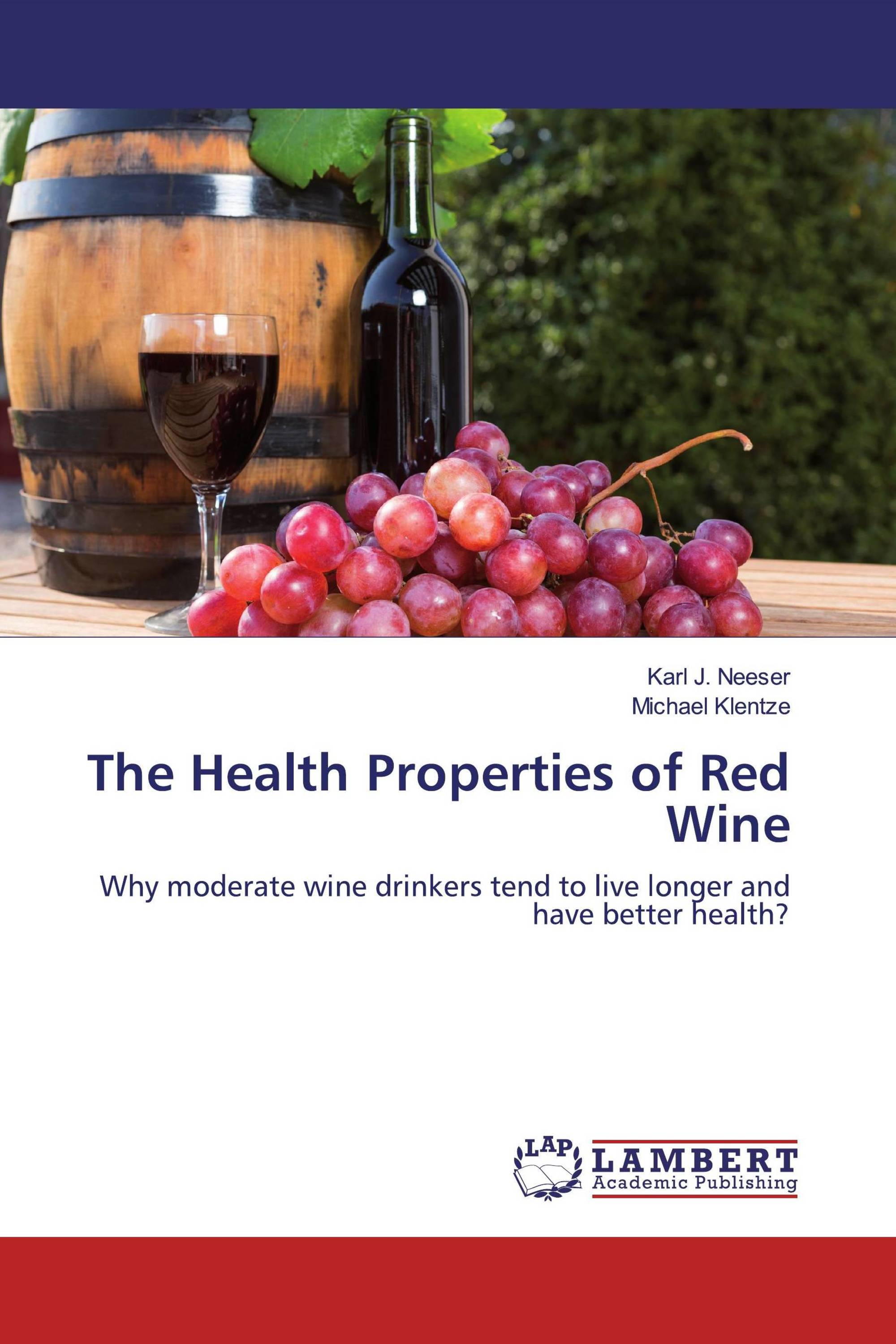 The Health Properties of Red Wine