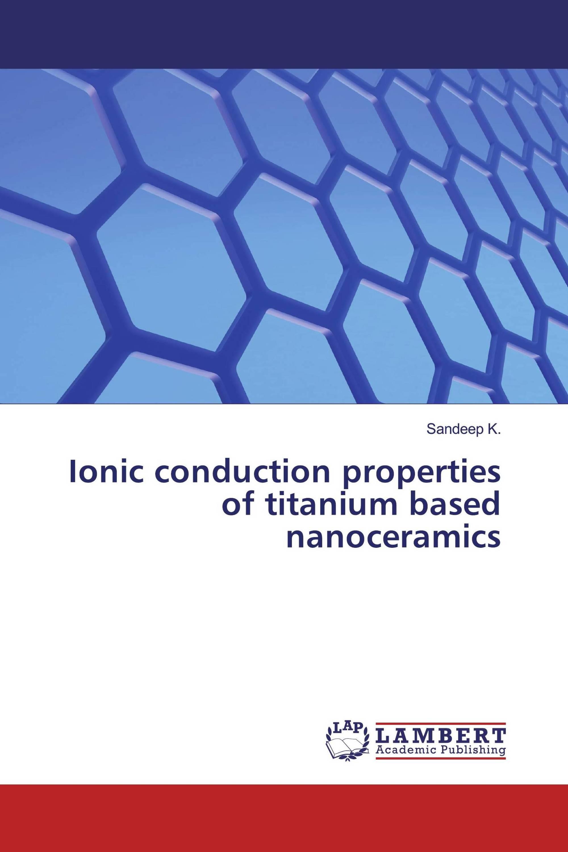 Ionic conduction properties of titanium based nanoceramics