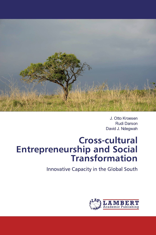 Cross-cultural Entrepreneurship and Social Transformation