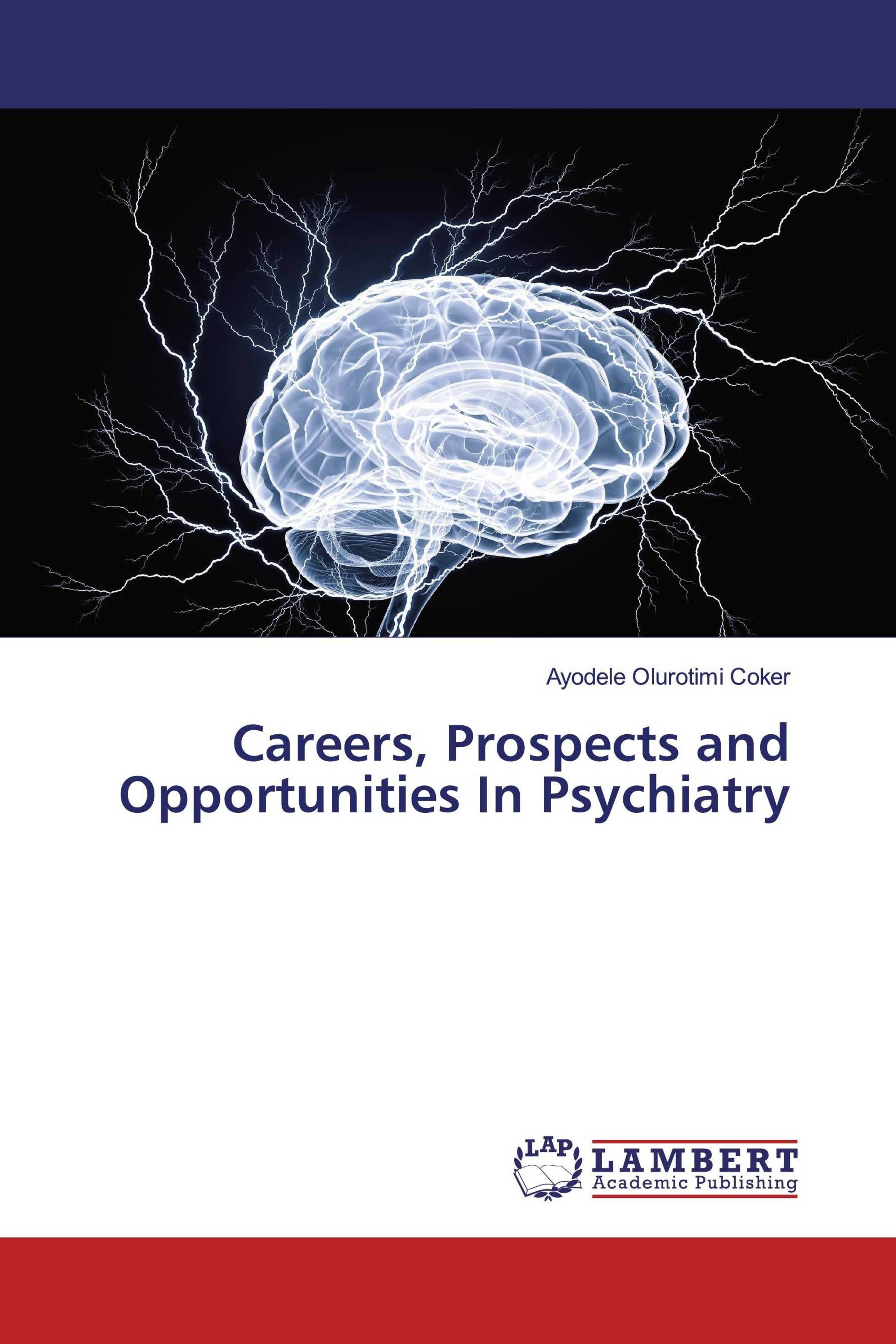 Careers, Prospects and Opportunities In Psychiatry