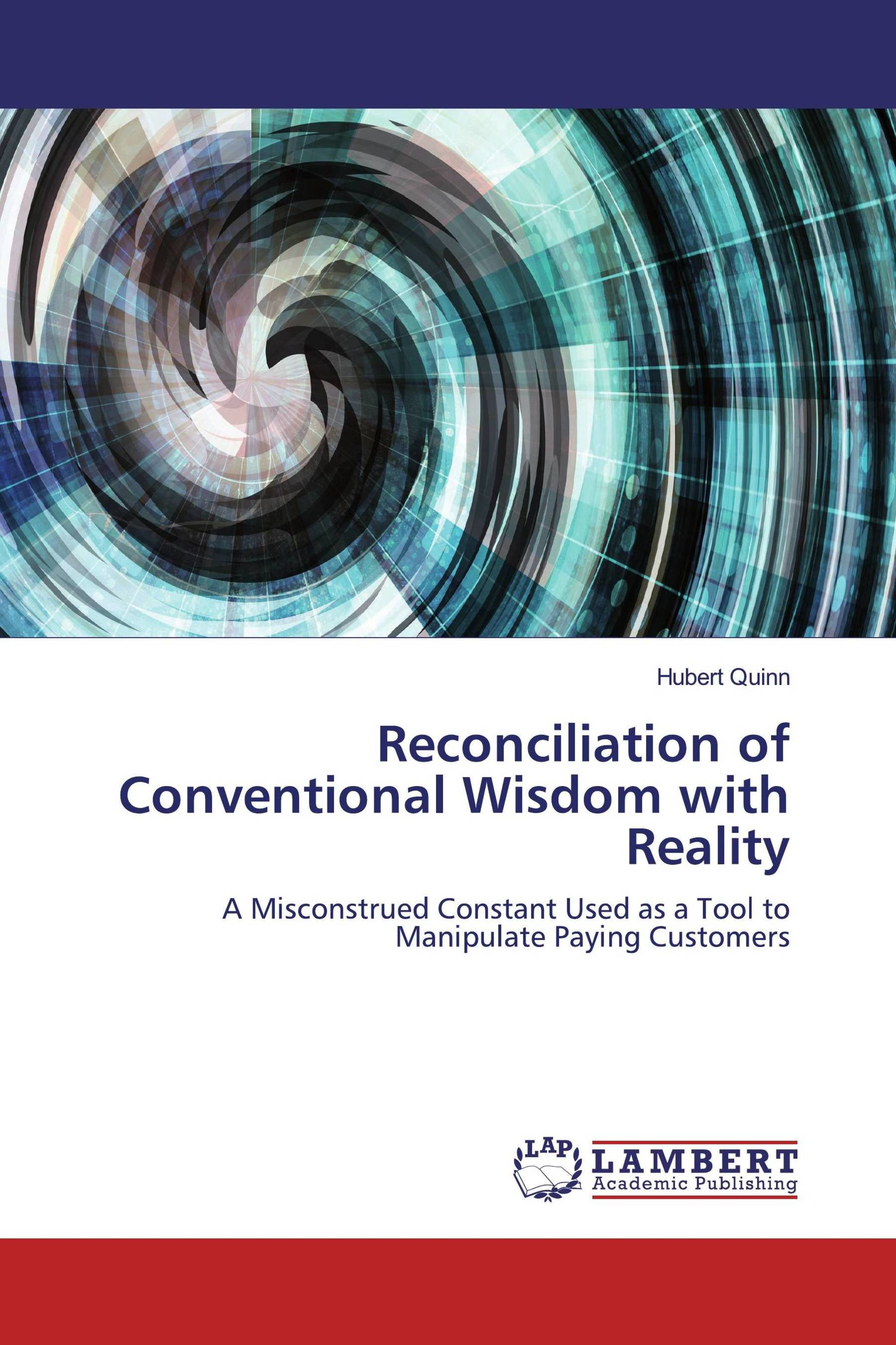 Reconciliation of Conventional Wisdom with Reality