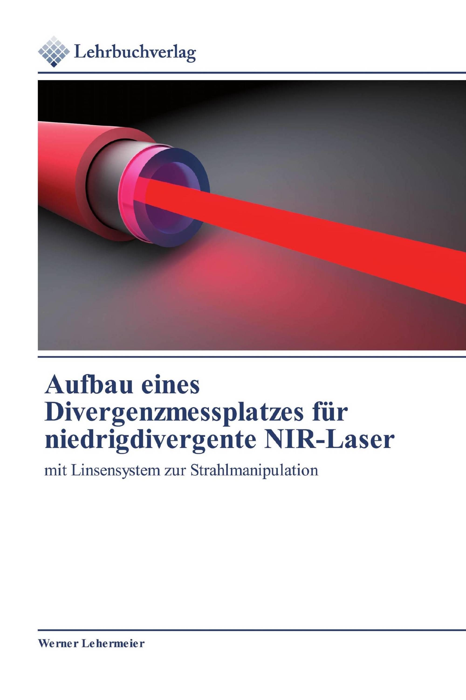 Aufbau eines Divergenzmessplatzes für niedrigdivergente NIR-Laser