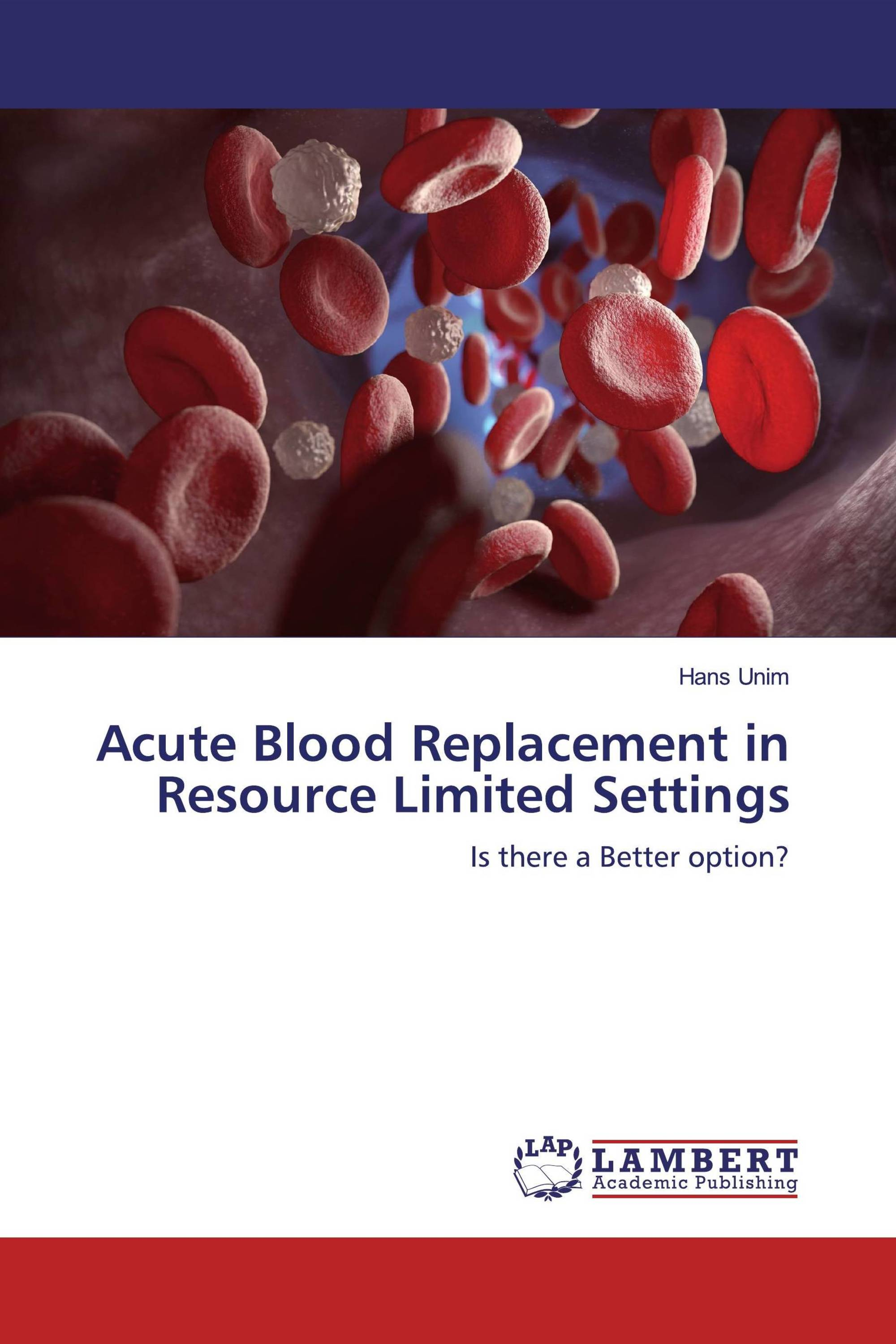 Acute Blood Replacement in Resource Limited Settings