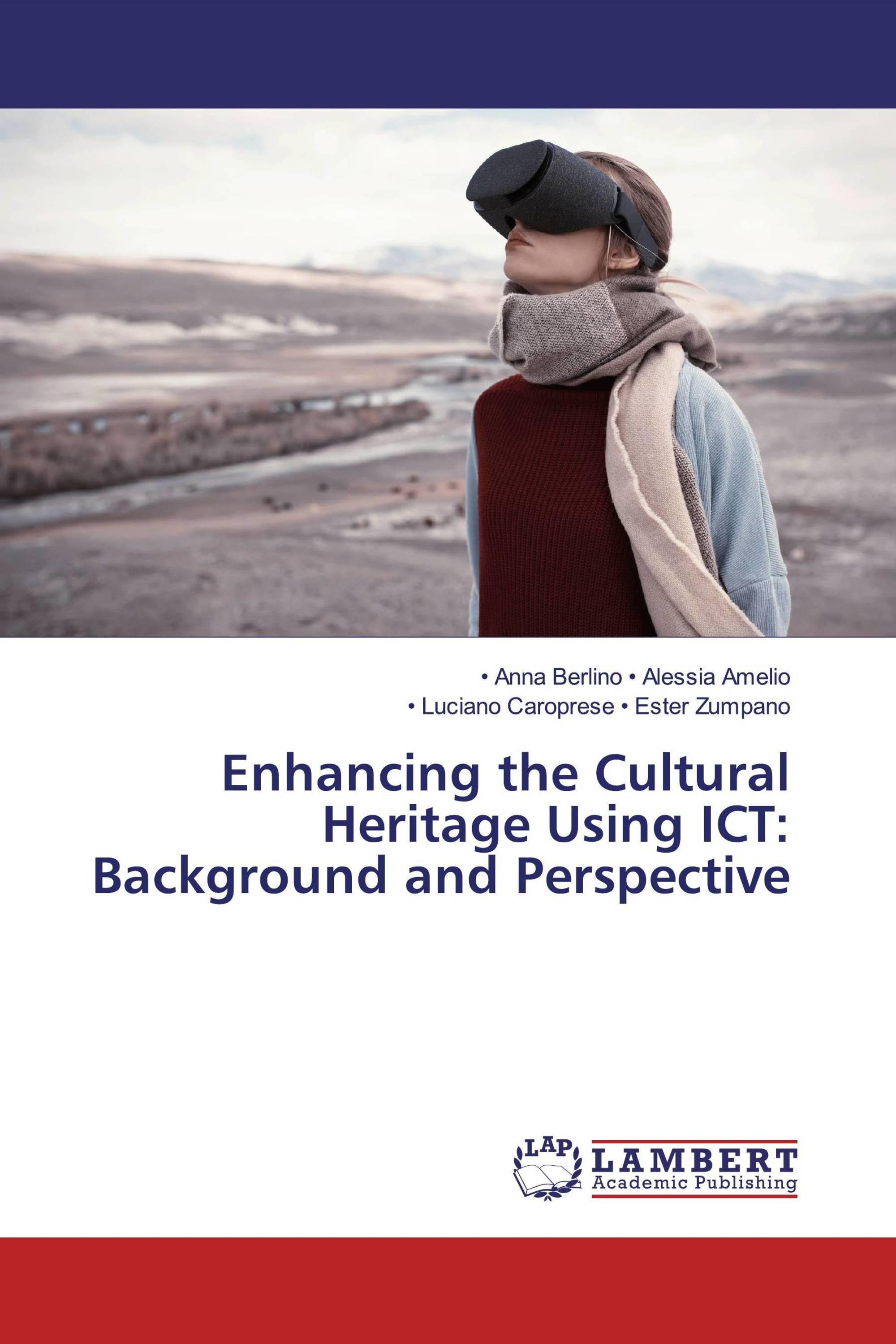 Enhancing the Cultural Heritage Using ICT: Background and Perspective