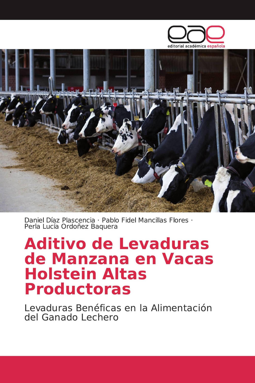 Aditivo de Levaduras de Manzana en Vacas Holstein Altas Productoras