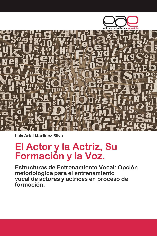 El Actor y la Actriz, Su Formación y la Voz.