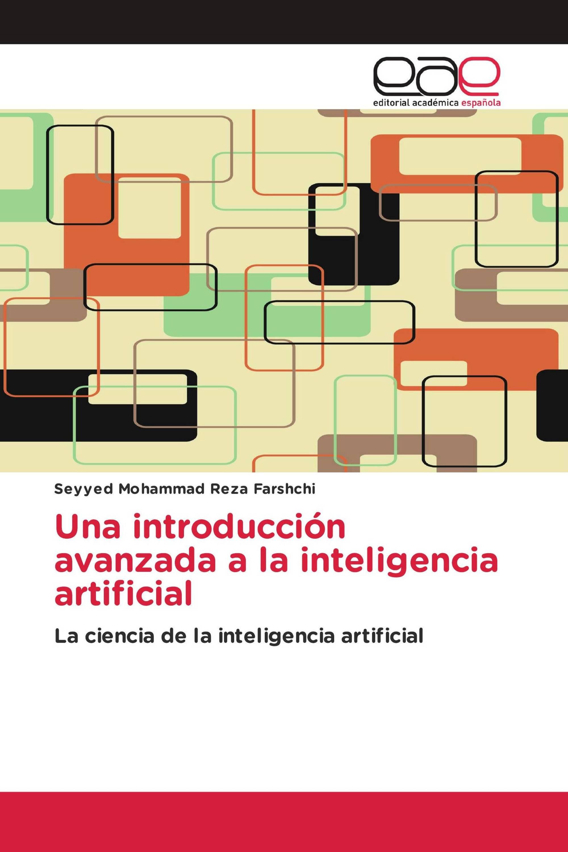 Una introducción avanzada a la inteligencia artificial