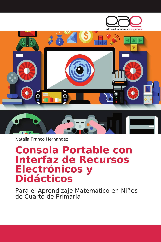 Consola Portable con Interfaz de Recursos Electrónicos y Didácticos
