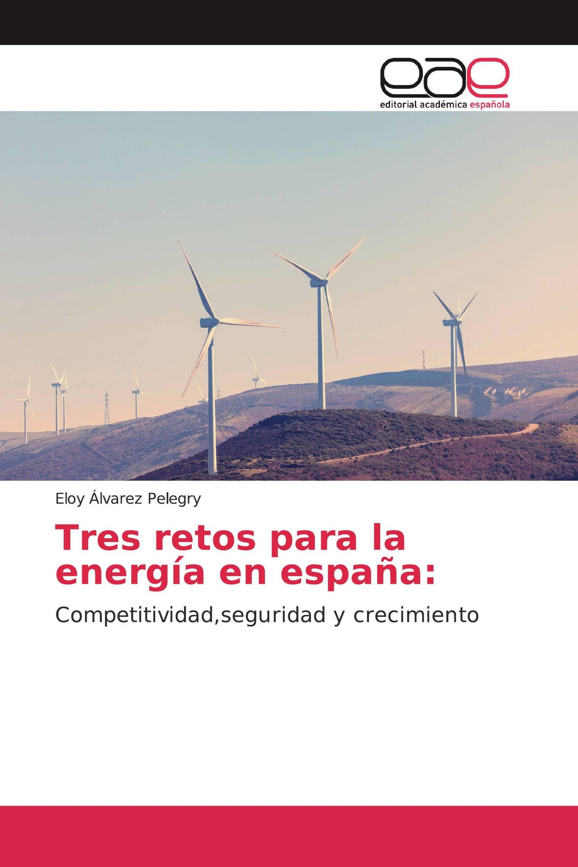 Tres retos para la energía en españa:
