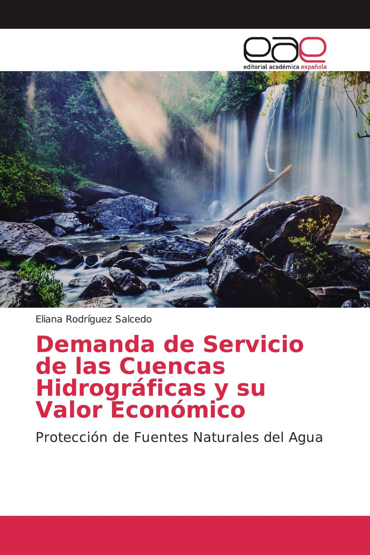 Demanda de Servicio de las Cuencas Hidrográficas y su Valor Económico
