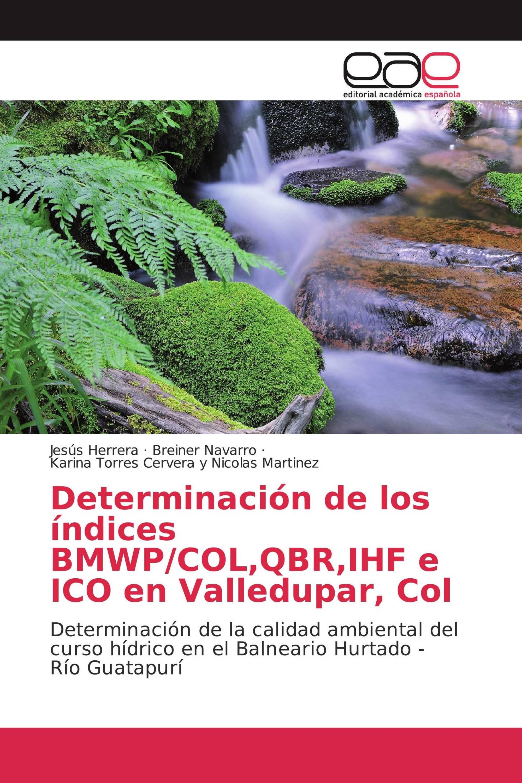 Determinación de los índices BMWP/COL,QBR,IHF e ICO en Valledupar, Col