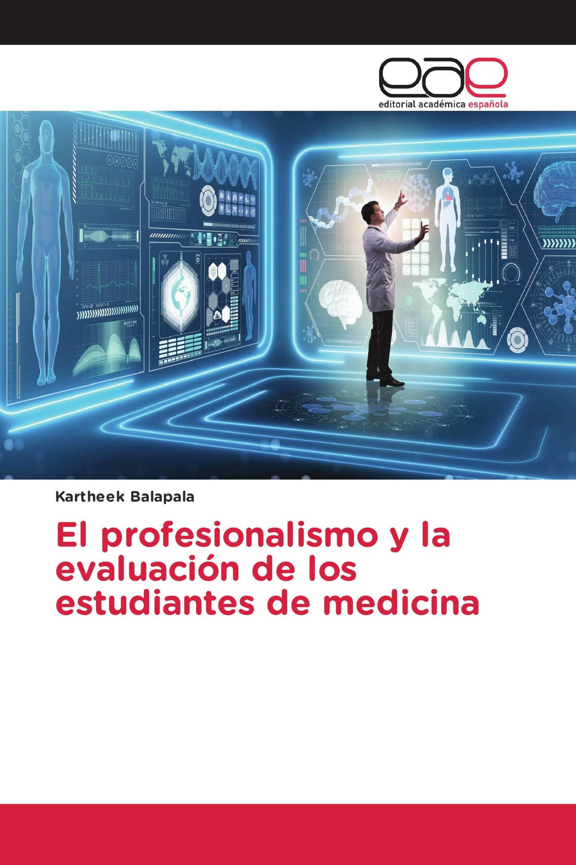 El profesionalismo y la evaluación de los estudiantes de medicina