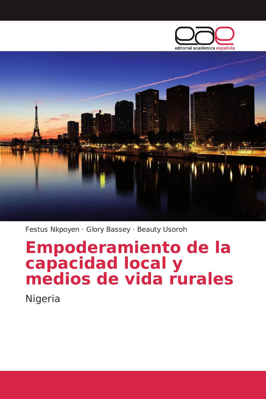 Empoderamiento de la capacidad local y medios de vida rurales