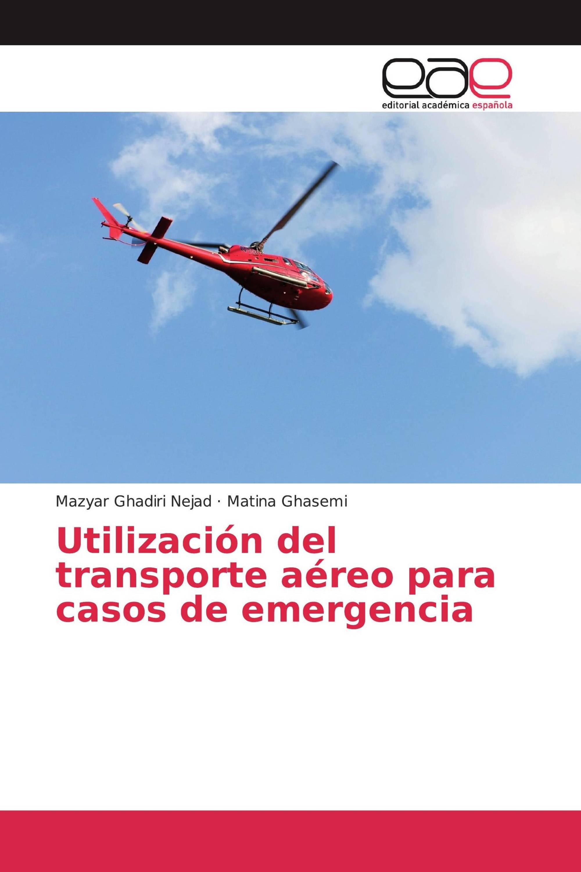 Utilización del transporte aéreo para casos de emergencia