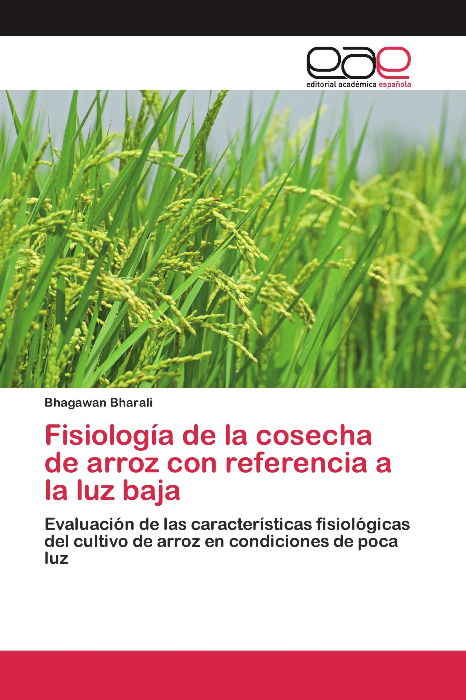 Fisiología de la cosecha de arroz con referencia a la luz baja