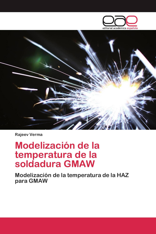 Modelización de la temperatura de la soldadura GMAW