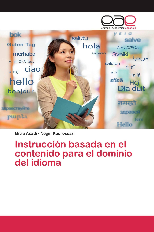 Instrucción basada en el contenido para el dominio del idioma