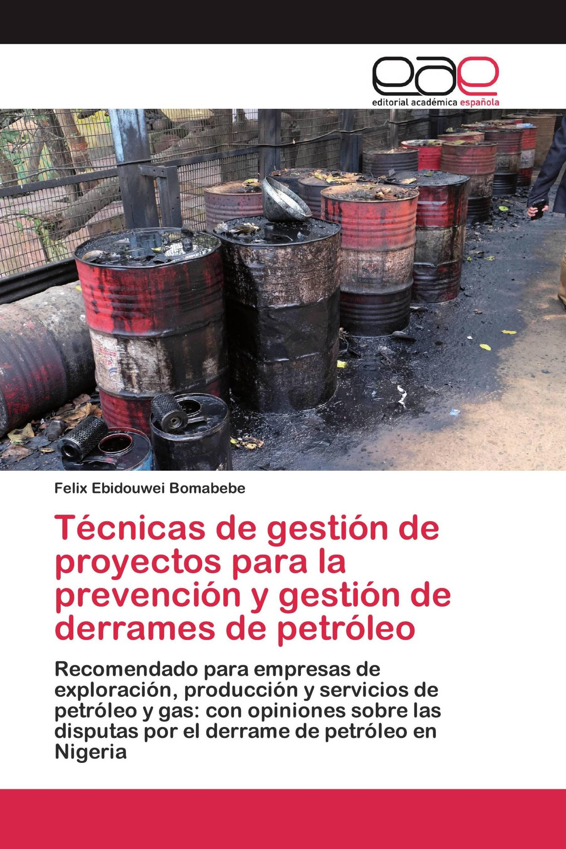 Técnicas de gestión de proyectos para la prevención y gestión de derrames de petróleo