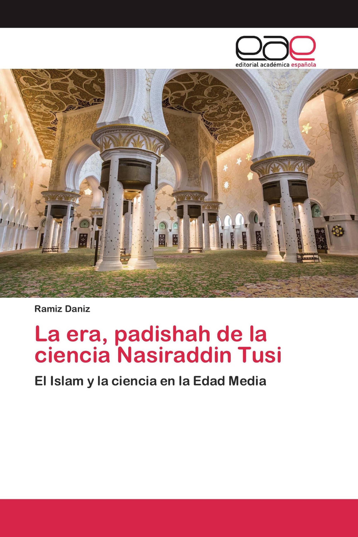 La era, padishah de la ciencia Nasiraddin Tusi
