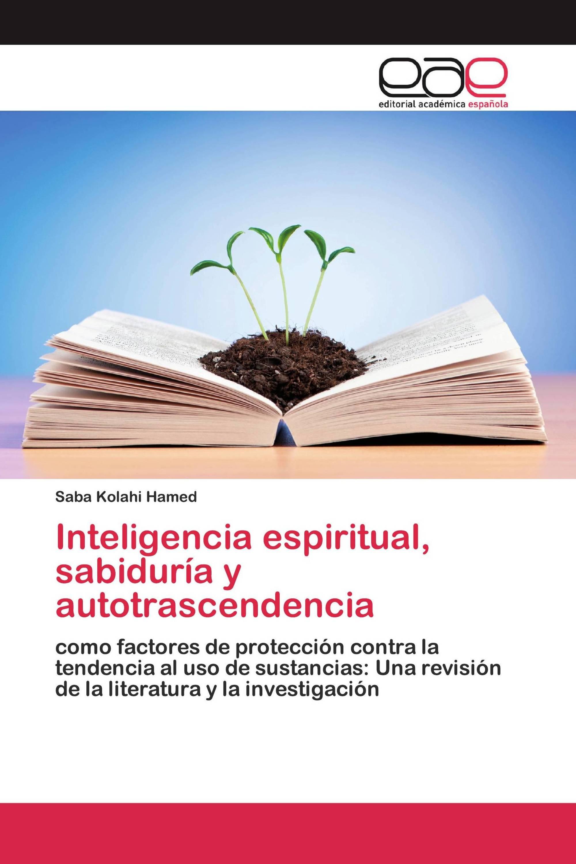 Inteligencia espiritual, sabiduría y autotrascendencia