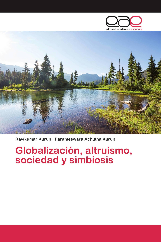 Globalización, altruismo, sociedad y simbiosis