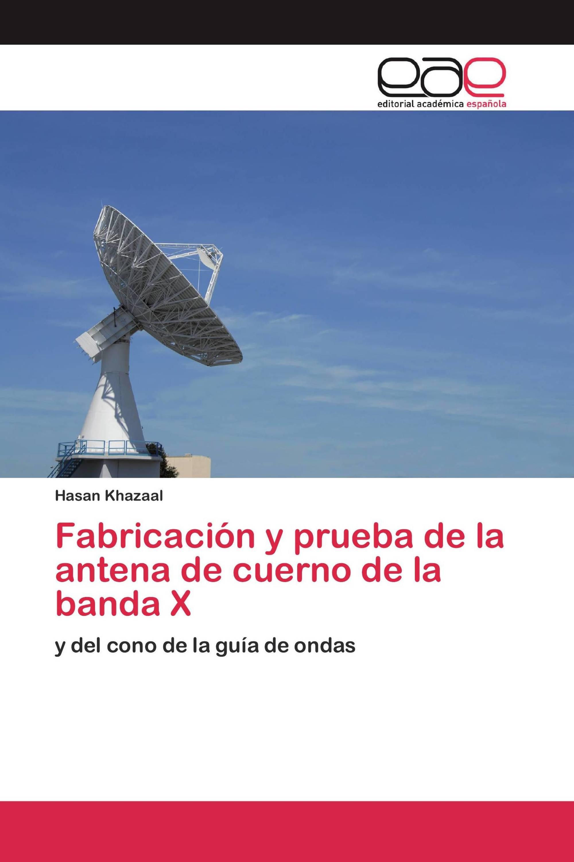 Fabricación y prueba de la antena de cuerno de la banda X