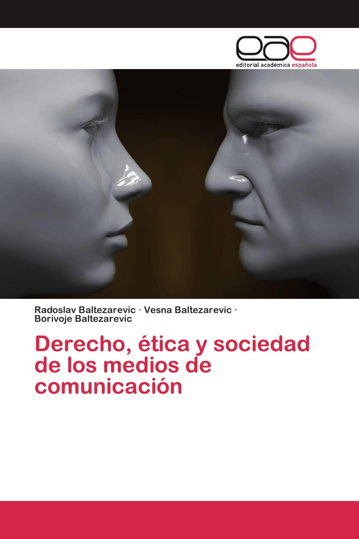 Derecho, ética y sociedad de los medios de comunicación