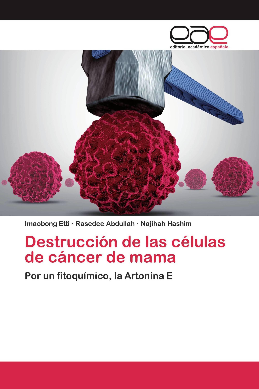 Destrucción de las células de cáncer de mama