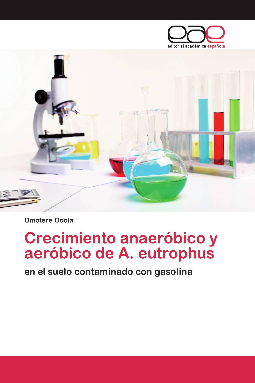 Crecimiento anaeróbico y aeróbico de A. eutrophus