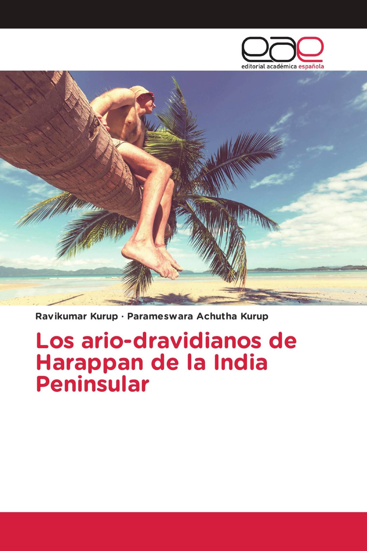 Los ario-dravidianos de Harappan de la India Peninsular