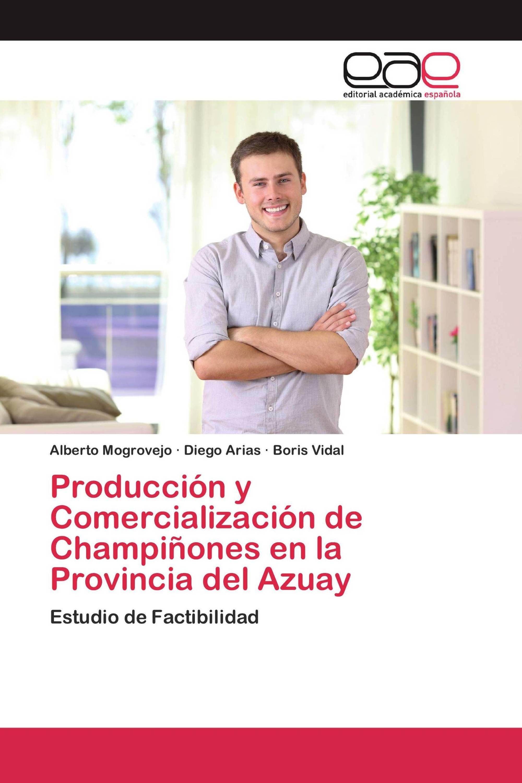 Producción y Comercialización de Champiñones en la Provincia del Azuay