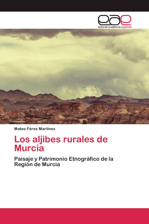 Los aljibes rurales de Murcia