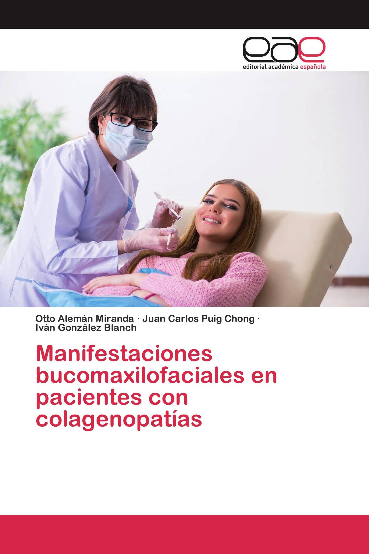 Manifestaciones bucomaxilofaciales en pacientes con colagenopatías
