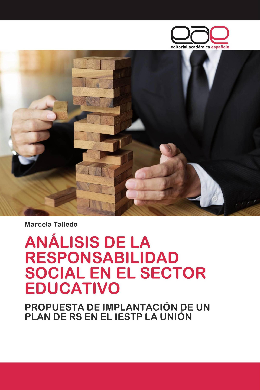 ANÁLISIS DE LA RESPONSABILIDAD SOCIAL EN EL SECTOR EDUCATIVO