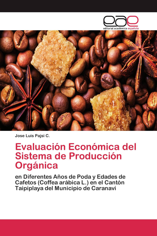 Evaluación Económica del Sistema de Producción Orgánica