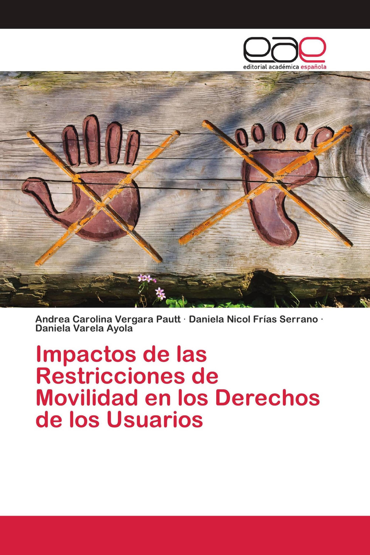 Impactos de las Restricciones de Movilidad en los Derechos de los Usuarios