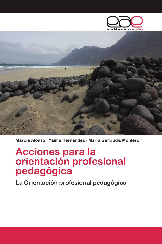 Acciones para la orientación profesional pedagógica
