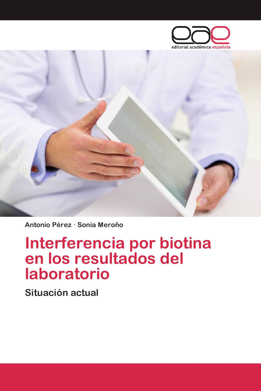 Interferencia por biotina en los resultados del laboratorio