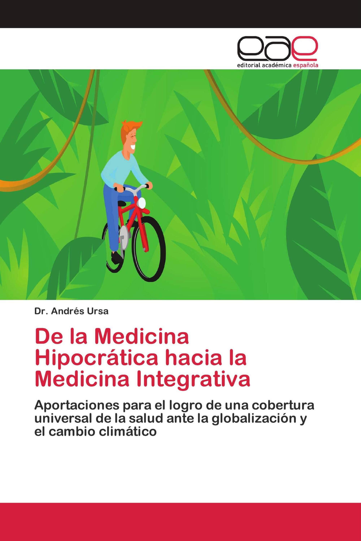 De la Medicina Hipocrática hacia la Medicina Integrativa