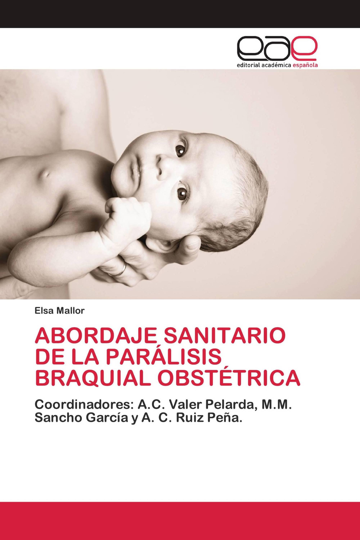 ABORDAJE SANITARIO DE LA PARÁLISIS BRAQUIAL OBSTÉTRICA