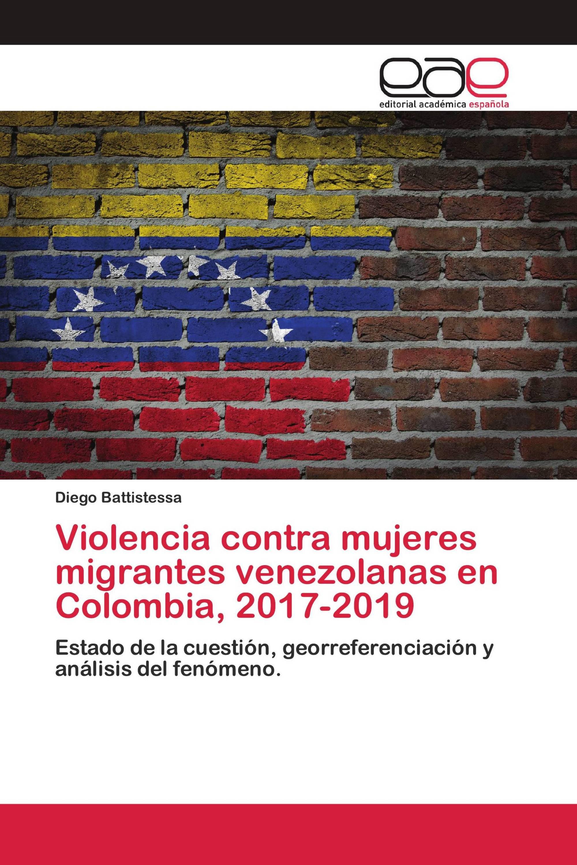 Violencia contra mujeres migrantes venezolanas en Colombia, 2017-2019