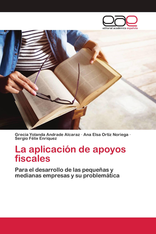 La aplicación de apoyos fiscales