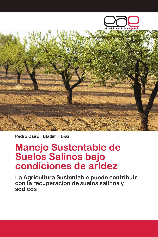 Manejo Sustentable de Suelos Salinos bajo condiciones de aridez