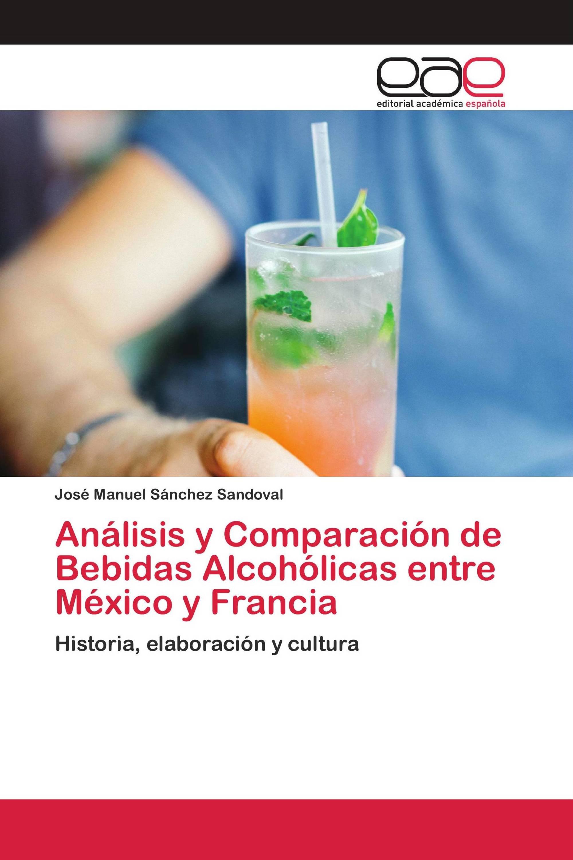 Análisis y Comparación de Bebidas Alcohólicas entre México y Francia