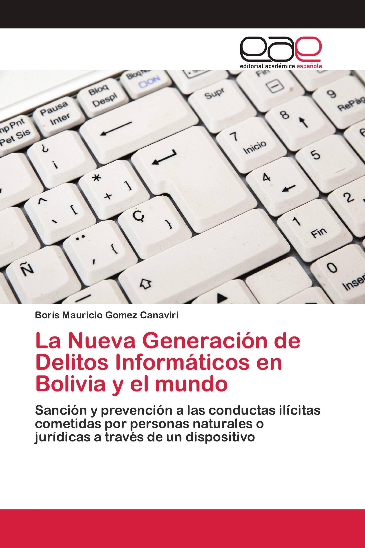 La Nueva Generación de Delitos Informáticos en Bolivia y el mundo