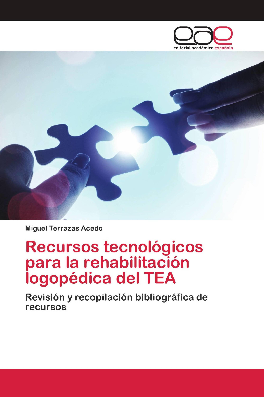 Recursos tecnológicos para la rehabilitación logopédica del TEA