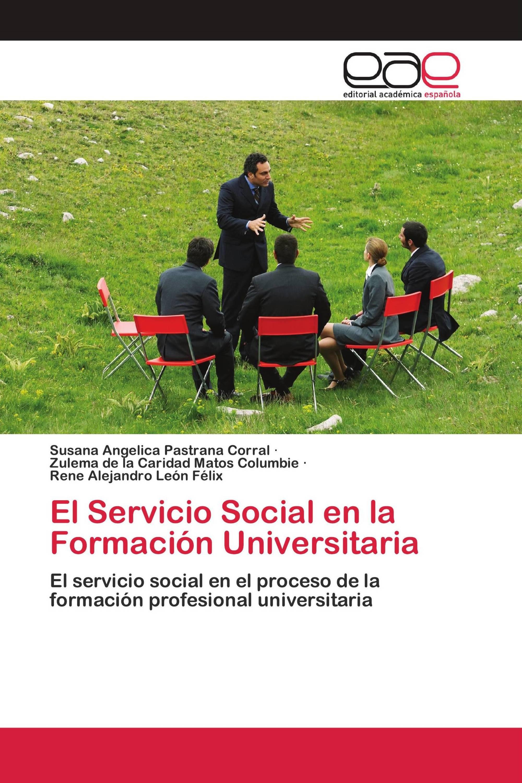 El Servicio Social en la Formación Universitaria